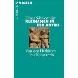 Kleinasien in der Antike - Von den Hethitern bis Konstantin