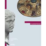 Fundstücke - Von der Urgeschichte bis zur Neuzeit
