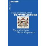 Die Wittelsbacher - Vom Mittelalter bis zur Gegenwart