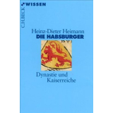 Die Habsburger - Dynastie und Kaiserreiche