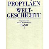 Propyläen Weltgeschichte - Eine Universalgeschichte...