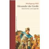 Alexander der Große - Geschichte und Legende