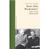 Reise ohne Wiederkehr? - Leben im Exil 1933 - 1945