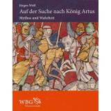 Auf der Suche nach König Artus - Mythos und Wahrheit