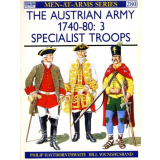 The Austrian Army 1740-80 - Vol 3 Specialist Troops