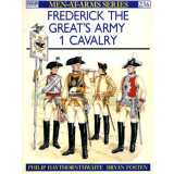 Frederick the Great`s Army - Vol. 1 Cavalry