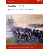 Kolin 1757 - Frederick the Great`s First Defeat