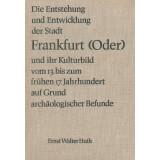 Die Entstehung und Entwicklung der Stadt Frankfurt - Oder...