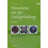 Mannheim vor der Stadtgründung Teil 1, Band 2....