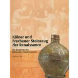 Kölner und Frechener Steinzeug der Renaissance