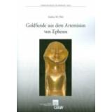 Die Goldfunde aus dem Artemision von Ephesos