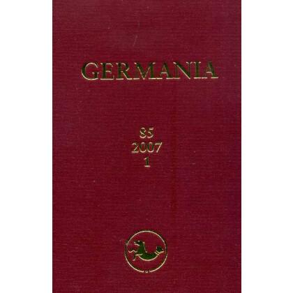 Germania Anzeiger der Römisch Germanischen Kommission des Deutschen Archäologischen Instituts Jahrgang 85, 2007