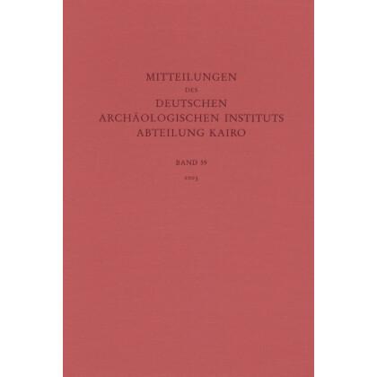 Mitteilungen des Deutschen Archäologischen Instituts - Abteilung Kairo, Band 59 - 2003