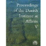 Proceedings of the Danish Institute of Athens V