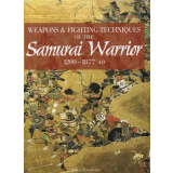 Weapons & fighting techniques of the Samurai Warrior...