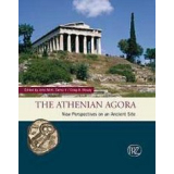 The Athenian Agora - New perspectives on an Ancient Site