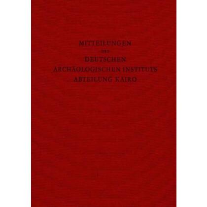 Mitteilungen des Deutschen Archäologischen Instituts - Abteilung Kairo, Band 41 - 1985
