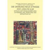 Die Grabung Neue Straße 2001-2004 in Ulm. Katalog...