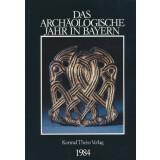 Das archäologische Jahr in Bayern, Jahrbuch 1984