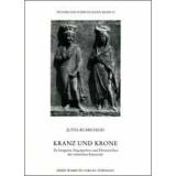Kranz und Krone - Zu Insignien, Siegespreisen und...