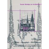 Pfalz - Hospital - Pfrundhaus. Neue Ausgrabungen am St....