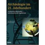 Archäologie im 21. Jahrhundert. Innovative Methoden...