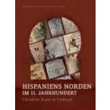 Hispaniens Norden im 11. Jahrhundert - Christliche Kunst...