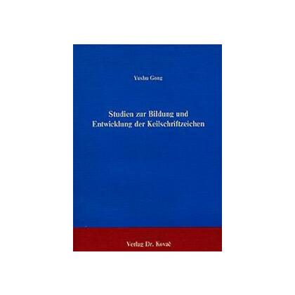 Studien zur Bildung und Entwicklung der Keilschriftzeichen