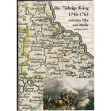 Der 7jährige Krieg 1756-1763 zwischen Elbe und Mulde
