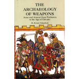 The Archaeology of Weapons - Arms and Armour from...