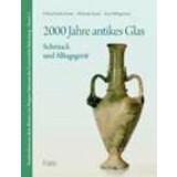 2000 Jahre antikes Glas - Schmuck und Alltagsgerät