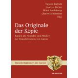 Das Originale der Kopie. Kopien als Produkte und Medien...