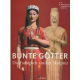 Bunte Götter - Die Farbigkeit antiker Skulptur
