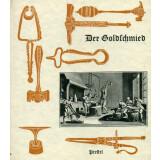 Der Goldschmied - vom alten Handwerk der Gold- und...