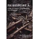 Fribrødre Å - A late 11th century...