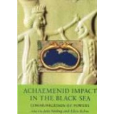 Achaemenid Impact in The Black Sea - Communication of powers