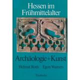 Hessen im Frühmittelalter - Archäologie und Kunst