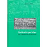 Die Lüneburger Saline - Salz in Nordeuropa und der...