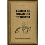 Geschichte der Oberlausitzer Textilindustrie - Von den...