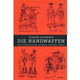 Die Handwaffen des Brandenburgisch-preußischen-deutschen Heeres 1640-1945