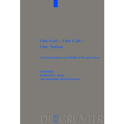 One God - One Cult - One Nation. Archaeological and Biblical Perspectives