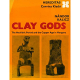 Clay gods - The neolithic period and copper age in Hungary