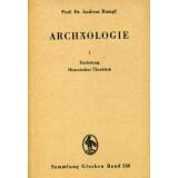 Archäologie, Band 1 - Einleitung und Historischer...