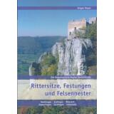 Rittersitze, Festungen und Felsennester in der Region...