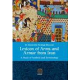 Lexicon of Arms and Armor from Iran - A Study of Symbols...