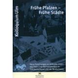 Frühe Pfalzen - Frühe Städte. Neue...