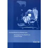 Die Neolithisierung Mitteleuropas - The Spread od the...
