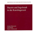 Bayern und Ingolstadt in der Karolingerzeit