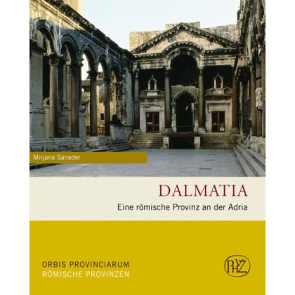 Dalmatia - Eine römische Provinz an der Adria