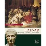 Caesar - Staatsmann, Feldherr, Schriftsteller